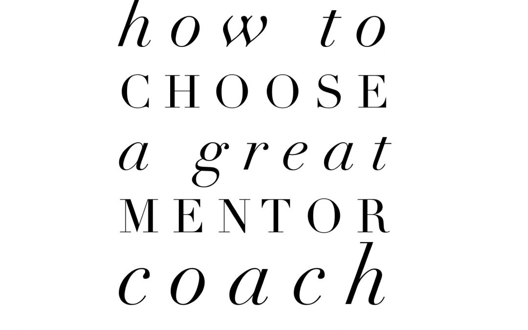 How to Choose a Great Mentor Coach