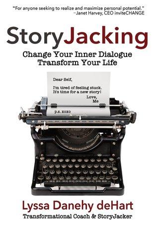 StoryJacking by Lyssa Danehy deHart